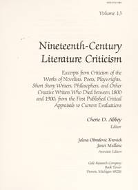NCLC: NINETEENTH-CENTURY LITERARY CRITICISM; Volume 13. Excerpts from criticism of the works of...