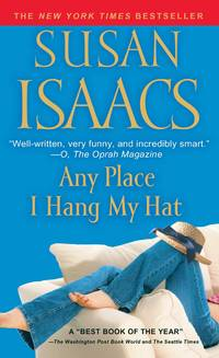 Any Place I Hang My Hat: A Novel by  Susan Isaacs - Paperback - 2007 - from Top Notch books (SKU: 322889)