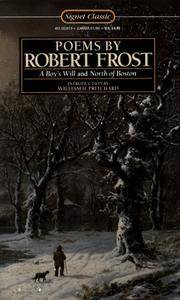 Poems By Robert Frost : A Boy's Will; North of Boston