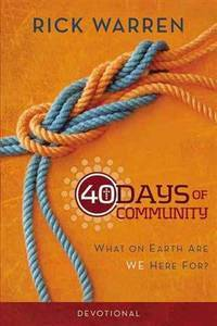 40 Days of Community Devotional: What on Earth Are We Here For? by Rick Warren - Paperback - from Discover Books (SKU: 3202034710)