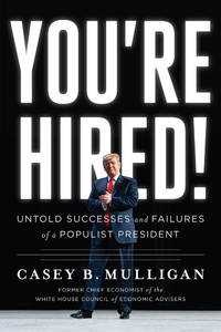 You're Hired!: Untold Successes and Failures of a Populist President (HC)