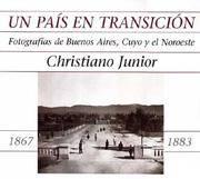 Un Pais En Transicion: Fotografias de Buenos Aires, Cuyo y El Noroeste: 1867-1883 (Spanish Edition)