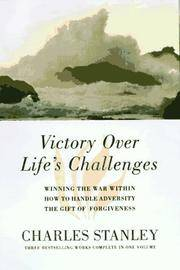 Victory Over Life's Challenges: Three Bestselling Works Complete in One Volume