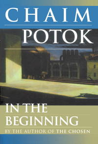 In the Beginning by Chaim Potok - 1997