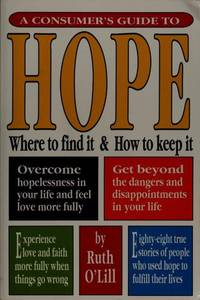 Consumer\'s Guide to Hope, A: