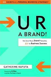 U R a Brand! How Smart People Brand Themselves for Business Success
