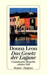 Das Gesetz der Lagune. Commissario Brunettis zehnter Fall