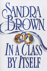In a Class by Itself by  Sandra Brown - First Edition - 1999 - from The Book Closet (SKU: 000504)