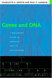 Genes and DNA A Beginner's Guide to Genetics and Its Applications
