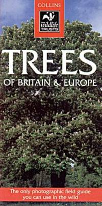 Trees: Of Britain & Europe (Collins Wild Guide) by  Keith Rushforth - Paperback - from Better World Books Ltd and Biblio.com