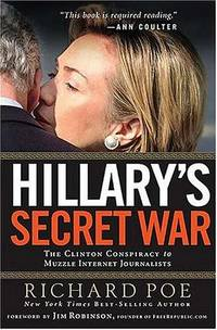 image of Hilary's Secret War:  The Clinton Conspiracy to Muzzle Internet Journalists