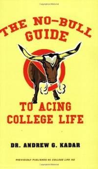 The No-Bull Guide to Acing College Life: The No-Bull Guide to a Great Freshman Year