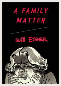 A Family Matter by  Will Eisner  - Paperback  - 2009-07-27  - from Mediaoutletdeal1 (SKU: 0393328139_new)
