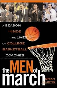 Men of March: A Season Inside the lives of College Basketball Coaches