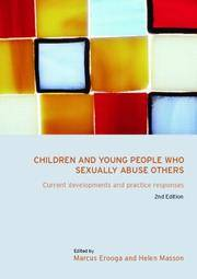Children and Young People Who Sexually Abuse Others: Current Developments and Practice Responses