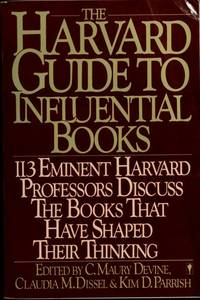 The Harvard Guide to Influential Books: 113 eminent Harvard professors discuss the books that have shaped their thinking