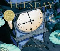 Tuesday (Caldecott Medal Book) (Caldecott Honor Book)