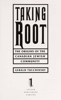 Taking Root: The Origins of the Canadian Jewish Community
