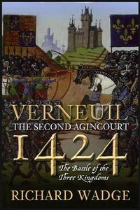 Verneuil 1424: The Second Agincourt: The Battle of the Three Kingdoms