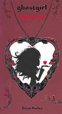Ghostgirl: Loca por amor (Ghostgirl: Lovesick Book 3) (Spanish Edition)