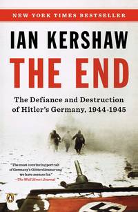 image of The End: The Defiance and Destruction of Hitler's Germany, 1944-1945