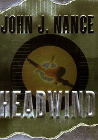 Headwind by  John J Nance - First Edition - 2001 - from Novel Ideas Books (SKU: 111006)
