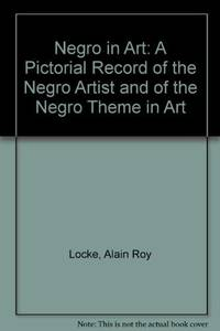 The Negro in Art: A Pictorial Record of the Negro Artist and of the Negro Theme in Art