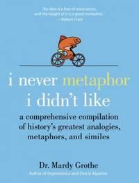 I Never Metaphor I Didn't Like: A Comprehensive Compilation of...