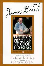 James Beard's Theory and Practice Of Good Cooking (James Beard Library of Great American...