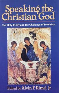 Speaking the Christian God : Holy Trinity and the Challenge of Feminism