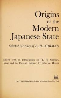Origins of the Modern Japanese State Selected Writings of E. H. Norman