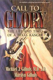 Call to Glory  The Life and Times of a Texas Ranger
