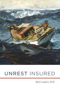 Unrest Insured by  Matt Lambert - Paperback - 2016-11-01 - from Hilltop Book Shop (SKU: 1904160002)