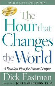 The Hour That Changes the World [Paperback] Eastman, Dick and Tada, Joni