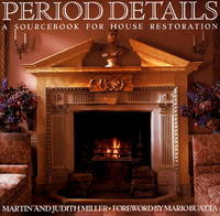 Period Details: A Sourcebook for House Restoration by  Judith & Martin Miller - Paperback - 1st - 1987 - from The Old Library Bookshop and Biblio.com
