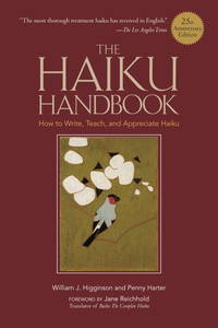 The Haiku Handbook -25th Anniversary Edition: How to Write, Teach, and Appreciate Haiku by  William J Higginson - Paperback - from Good Deals On Used Books (SKU: 00019183130)