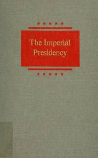 The Imperial Presidency by  Arthur M. Jr SCHLESINGER - First Edition - 1973 - from Between the Covers- Rare Books, Inc. ABAA and Biblio.co.uk