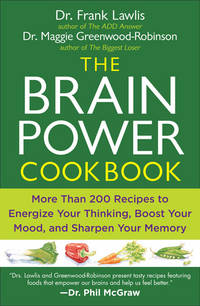 The Brain Power Cookbook: More Than 200 Recipes to Energize Your Thinking, Boost YourMood, and...