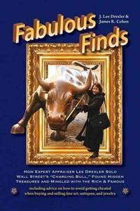 Fabulous finds; how expert appraiser Lee Drexler sold Wall Street's Charging bull', found hidden...
