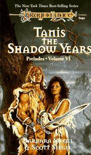 Tanis, the Shadow Years (Dragonlance: Preludes) (v. 6)