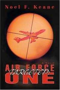 TARGETED: AIR FORCE ONE [Paperback] Keane, Noel