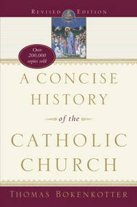 A Concise History of the Catholic Church (Rivised and expanded edition)