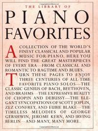 The Library of Piano Favorites : A Collection of the World's Finest Classical and Popular...