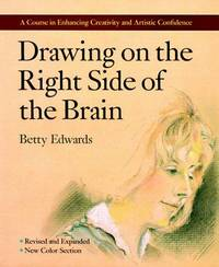 image of Drawing on the Right Side of the Brain: a Course in Enhancing Creativity  and Artistic Confidence - REVISED EDITION