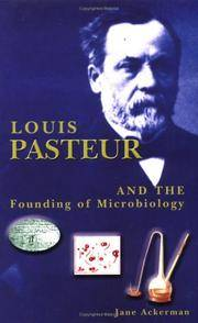 Louis Pasteur: And the Founding of Microbiology (Renaissance Scientists)