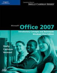 image of Microsoft Office 2007: Introductory Concepts and Techniques, Windows Vista Edition