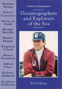Oceanographers and Explorers of the Sea (Collective Biographies)  by Polking..
