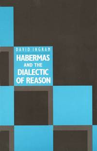 Habermas and the Dialectic of Reason