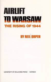 Airlift to Warsaw: The Rising of 1944