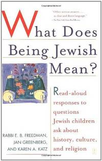 What Does Being Jewish Mean?: Read-Aloud Responses to Questions Jewish Children Ask About...